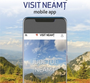 VISIT NEAMŢ – the new mobile app for a perfect holiday in Neamţ County
